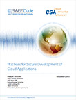 SAFEcode/CSA: Practices for Secure Development of Cloud Applications
